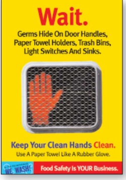 Poster reads wait germs hide on door handles paper towel holders